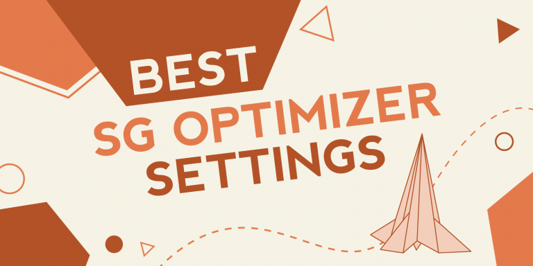 Best SiteGround SG Optimizer Settings to Speed Up Your Website