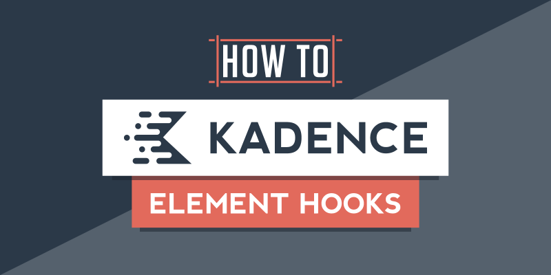 How to Use Kadence Element Hooks Tutorial
