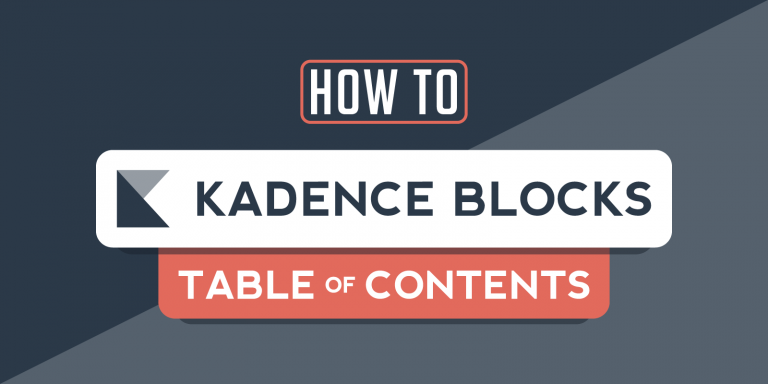 How to Use the Kadence Table of Contents Block (Full Guide)