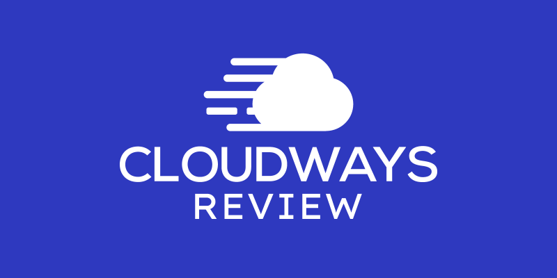 Cloudways Review - Is it Worth Your Money